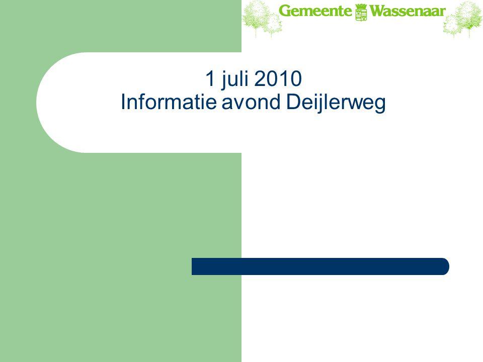 1 juli 2010 Informatie avond Deijlerweg