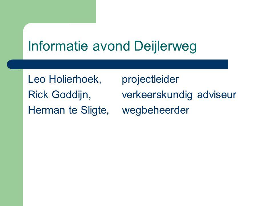 Informatie avond Deijlerweg Leo Holierhoek, projectleider Rick Goddijn, verkeerskundig adviseur Herman te Sligte, wegbeheerder