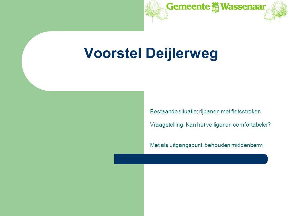 Voorstel Deijlerweg Bestaande situatie; rijbanen met fietsstroken Vraagstelling: Kan het veiliger en comfortabeler? Met als uitgangspunt: behouden mid