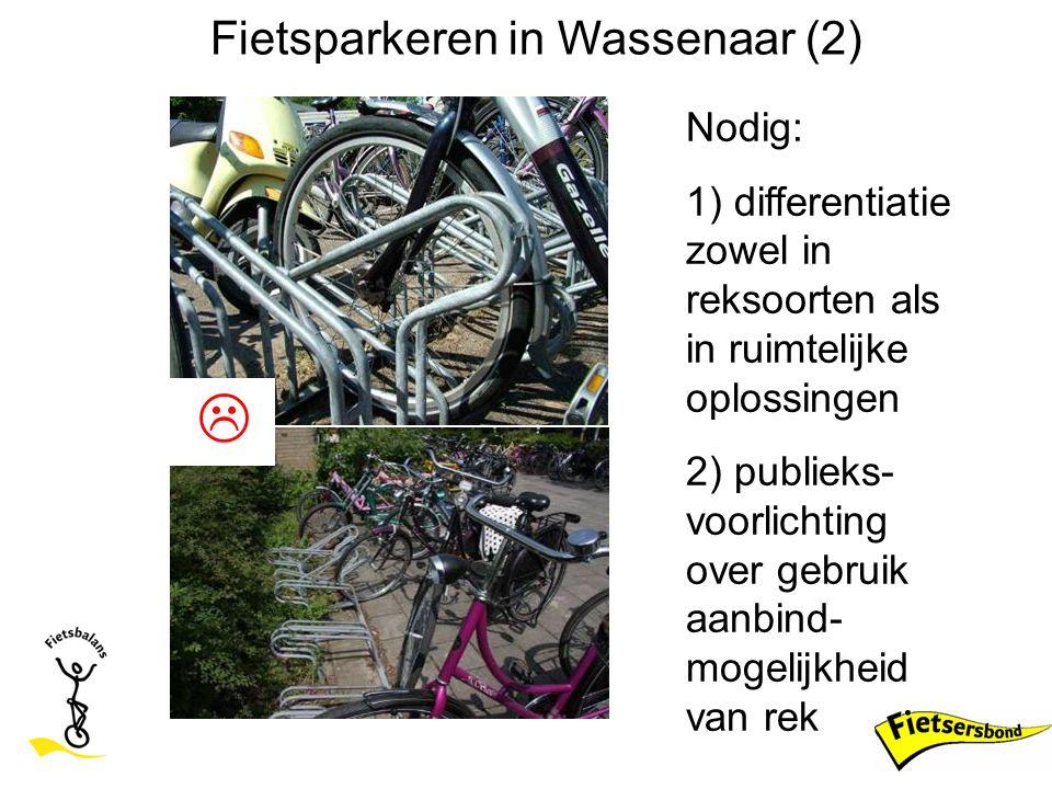 Fietsparkeren in Wassenaar (2)  Nodig: 1) differentiatie zowel in reksoorten als in ruimtelijke oplossingen 2) publieks- voorlichting over gebruik aa