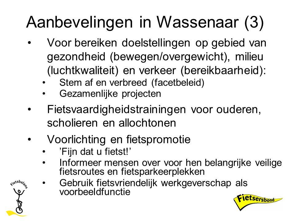 Aanbevelingen in Wassenaar (3) Voor bereiken doelstellingen op gebied van gezondheid (bewegen/overgewicht), milieu (luchtkwaliteit) en verkeer (bereik