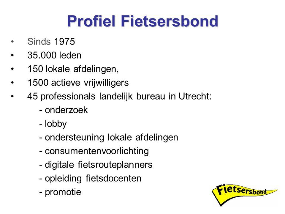 Profiel Fietsersbond Sinds 1975 35.000 leden 150 lokale afdelingen, 1500 actieve vrijwilligers 45 professionals landelijk bureau in Utrecht: - onderzo