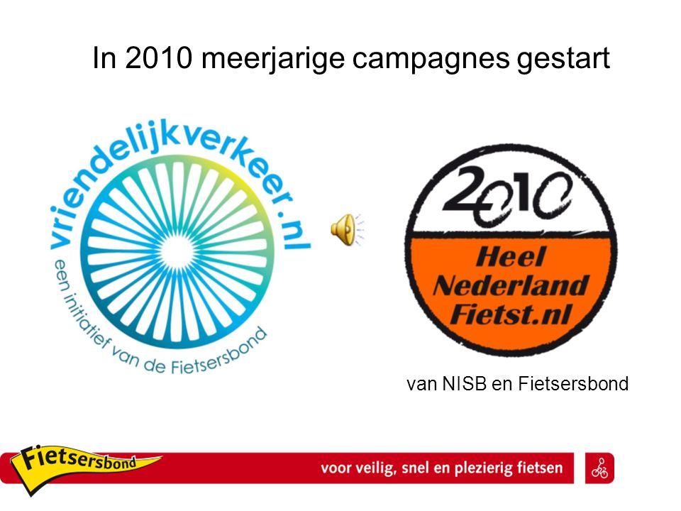 In 2010 meerjarige campagnes gestart van NISB en Fietsersbond