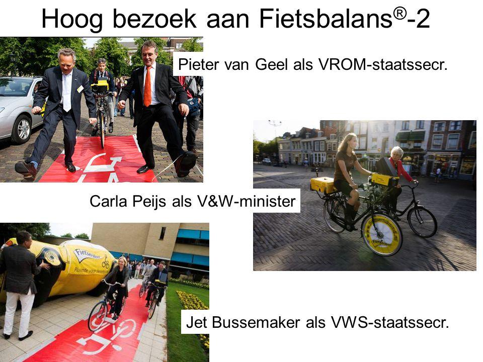 Hoog bezoek aan Fietsbalans ® -2 Pieter van Geel als VROM-staatssecr. Carla Peijs als V&W-minister Jet Bussemaker als VWS-staatssecr.