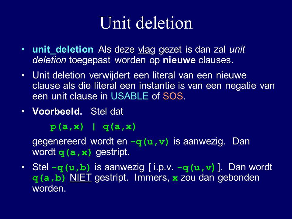 Unit deletion unit_deletion Als deze vlag gezet is dan zal unit deletion toegepast worden op nieuwe clauses.