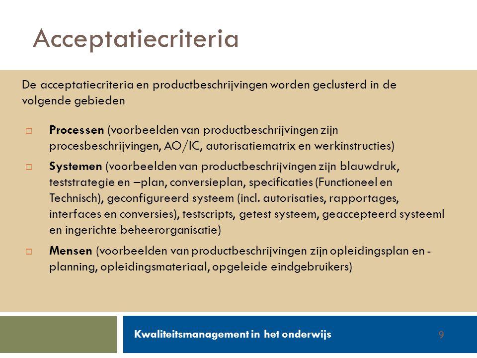 Walter Groen / Jurgen van de Donk 14/2/20129  Processen (voorbeelden van productbeschrijvingen zijn procesbeschrijvingen, AO/IC, autorisatiematrix en werkinstructies)  Systemen (voorbeelden van productbeschrijvingen zijn blauwdruk, teststrategie en –plan, conversieplan, specificaties (Functioneel en Technisch), geconfigureerd systeem (incl.