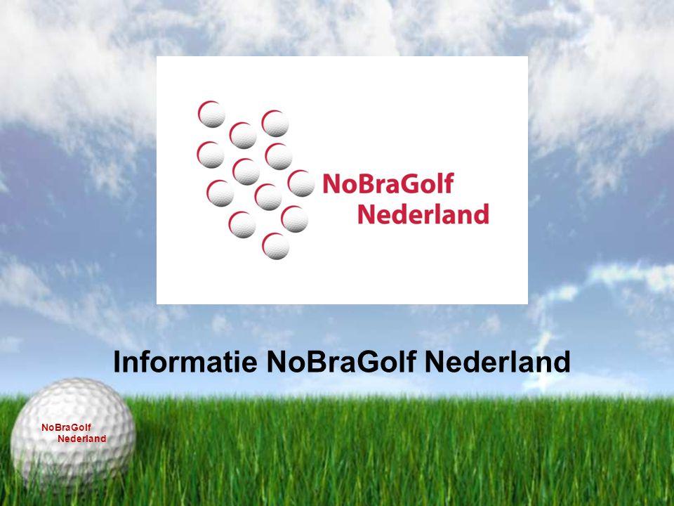 Informatie NoBraGolf Nederland NoBraGolf Nederland