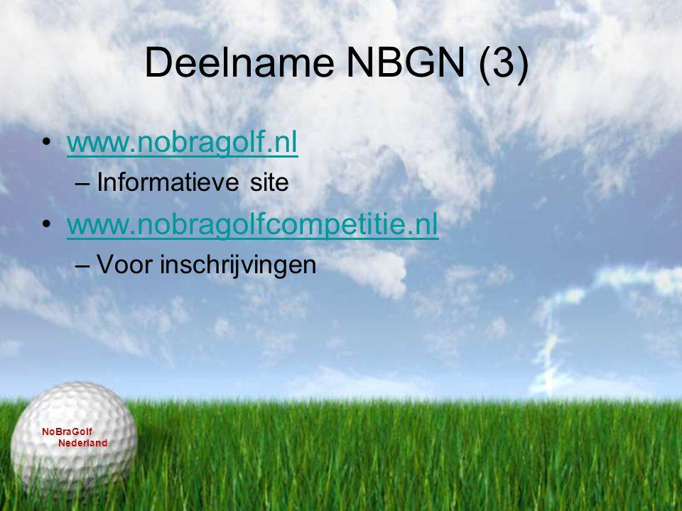 Deelname NBGN (3) www.nobragolf.nl –Informatieve site www.nobragolfcompetitie.nl –Voor inschrijvingen NoBraGolf Nederland