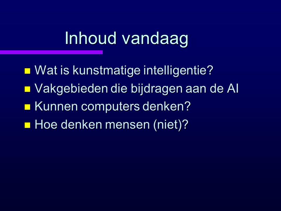Inhoud vandaag n Wat is kunstmatige intelligentie.