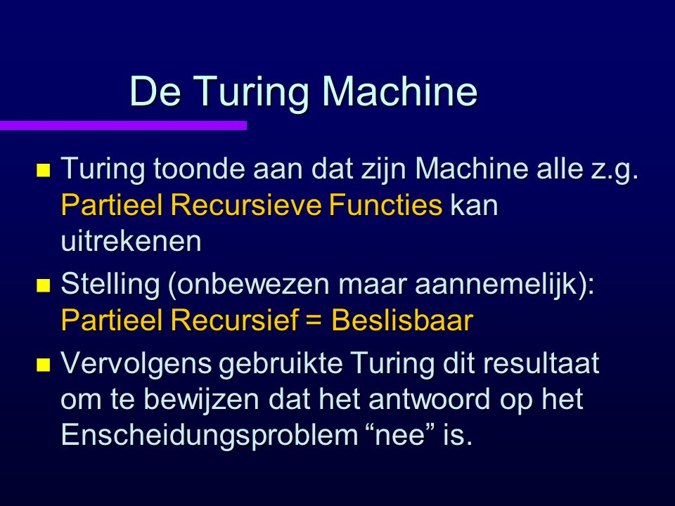 n Turing toonde aan dat zijn Machine alle z.g.