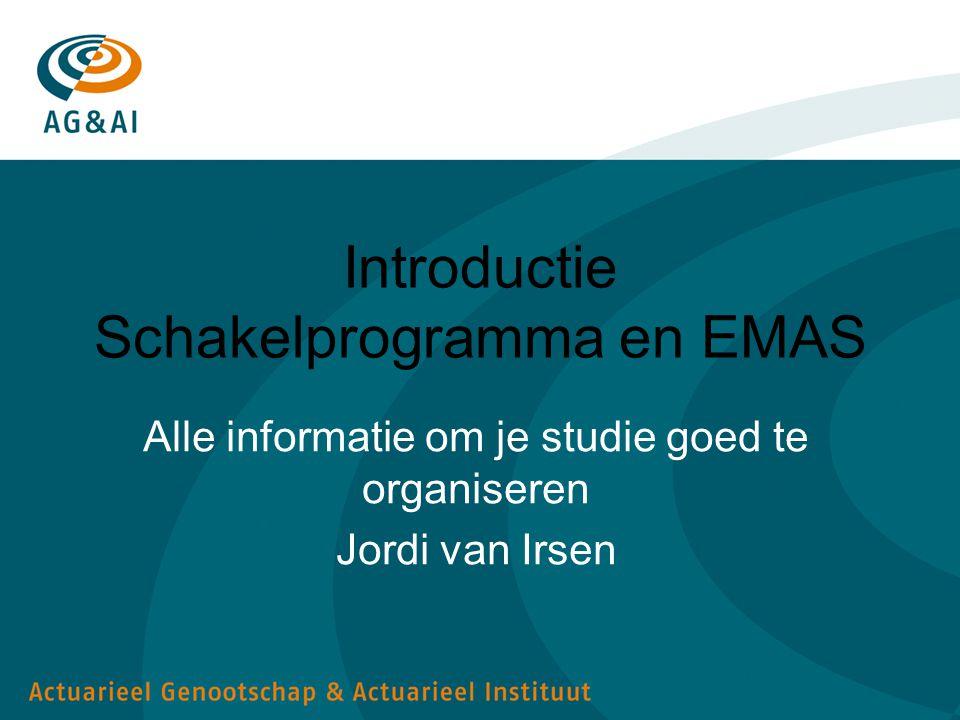 Introductie Schakelprogramma en EMAS Alle informatie om je studie goed te organiseren Jordi van Irsen
