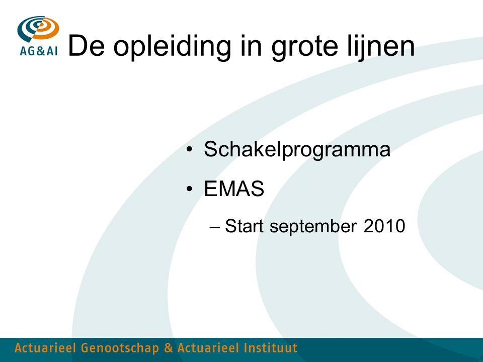 De opleiding in grote lijnen Schakelprogramma EMAS –Start september 2010