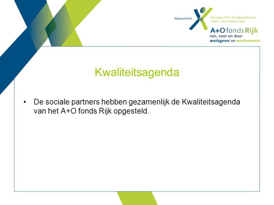 Kwaliteitsagenda De sociale partners hebben gezamenlijk de Kwaliteitsagenda van het A+O fonds Rijk opgesteld.