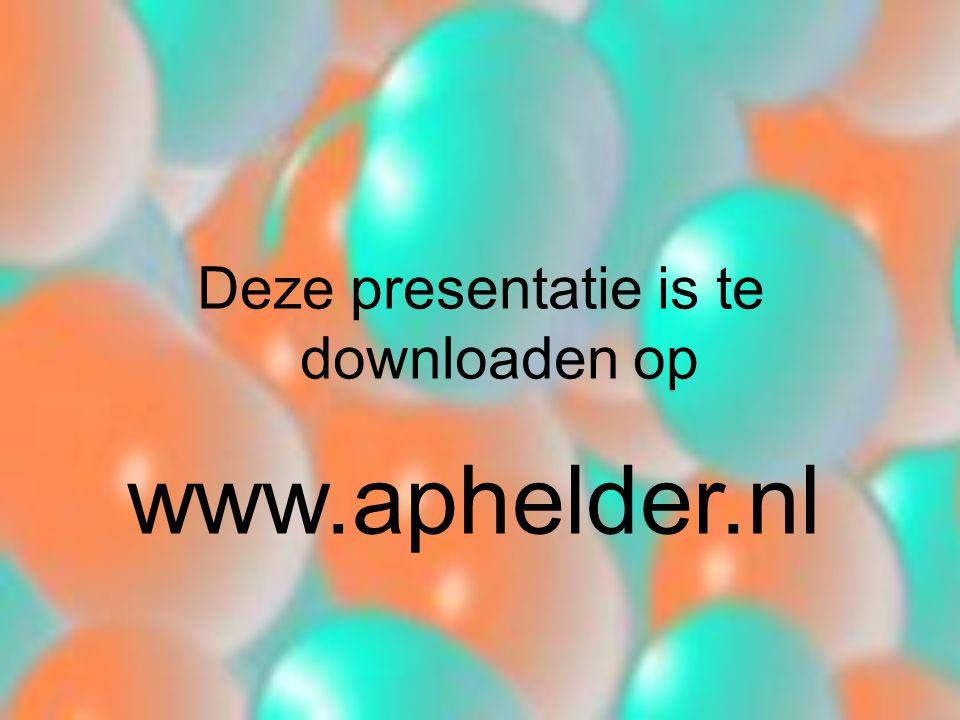 Deze presentatie is te downloaden op www.aphelder.nl
