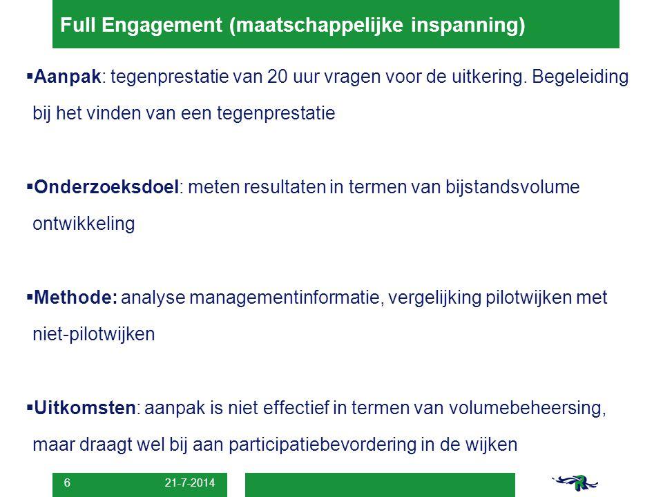 21-7-2014 6  Aanpak: tegenprestatie van 20 uur vragen voor de uitkering.