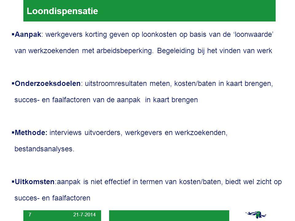21-7-2014 7  Aanpak: werkgevers korting geven op loonkosten op basis van de 'loonwaarde' van werkzoekenden met arbeidsbeperking.