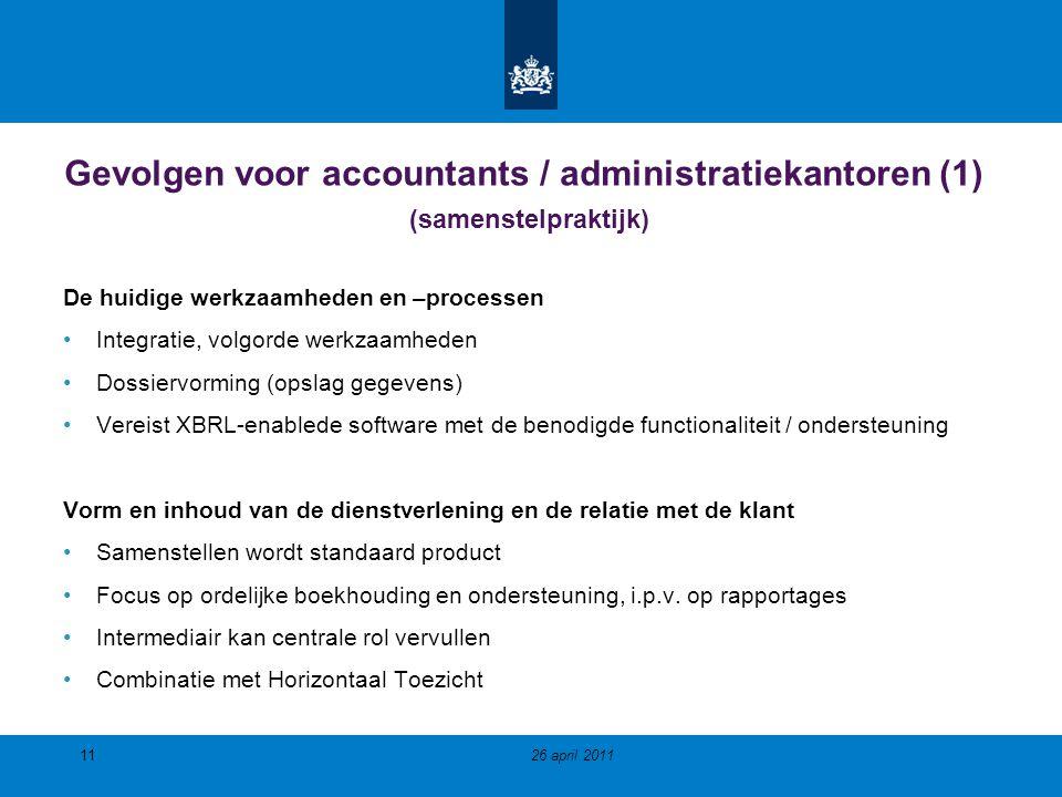 Gevolgen voor accountants / administratiekantoren (1) (samenstelpraktijk) De huidige werkzaamheden en –processen Integratie, volgorde werkzaamheden Do