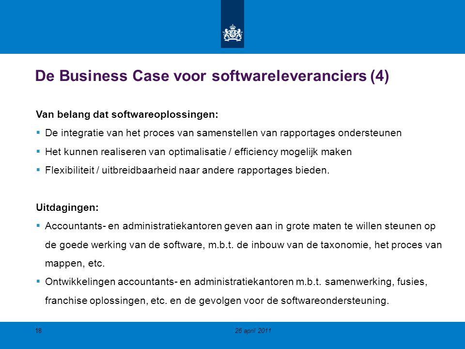 De Business Case voor softwareleveranciers (4) 18 Van belang dat softwareoplossingen:  De integratie van het proces van samenstellen van rapportages ondersteunen  Het kunnen realiseren van optimalisatie / efficiency mogelijk maken  Flexibiliteit / uitbreidbaarheid naar andere rapportages bieden.