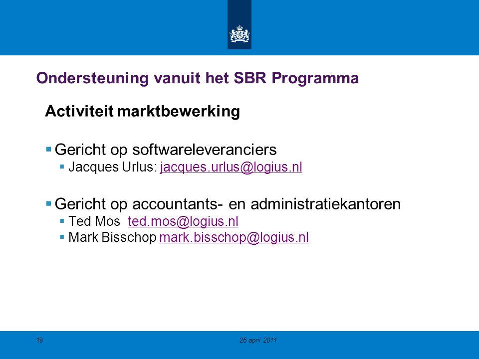 Ondersteuning vanuit het SBR Programma Activiteit marktbewerking  Gericht op softwareleveranciers  Jacques Urlus: jacques.urlus@logius.nljacques.url