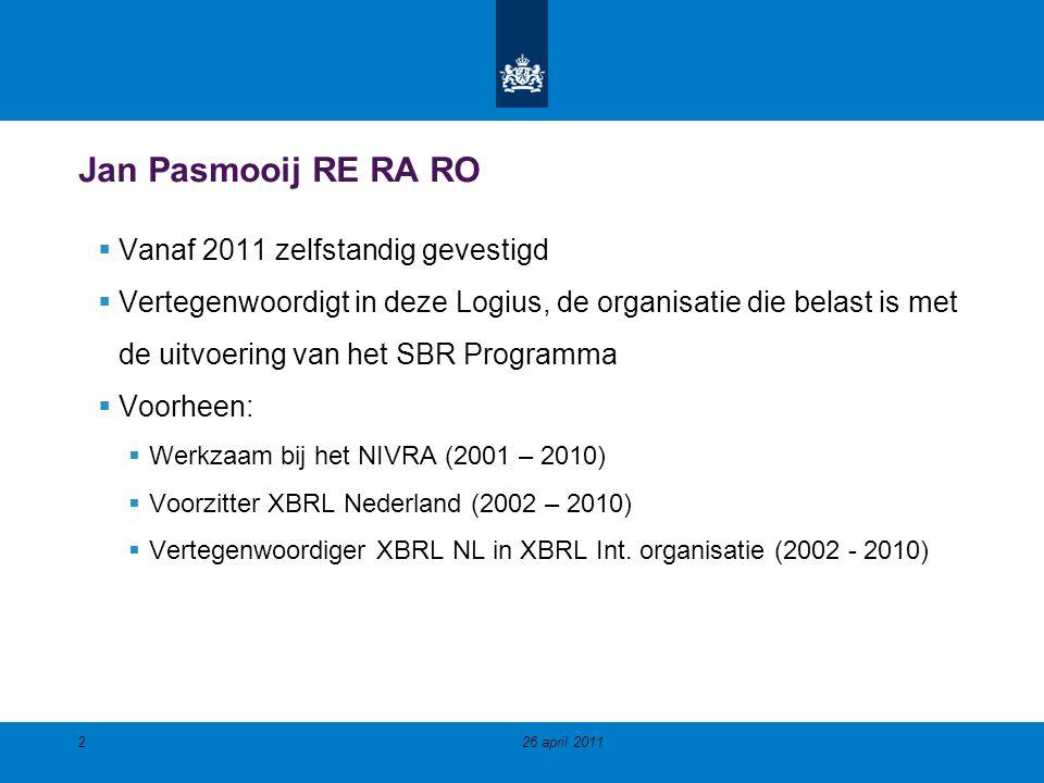 Jan Pasmooij RE RA RO  Vanaf 2011 zelfstandig gevestigd  Vertegenwoordigt in deze Logius, de organisatie die belast is met de uitvoering van het SBR