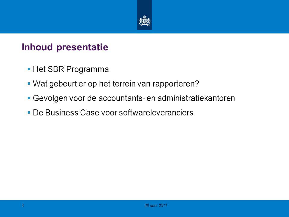 Inhoud presentatie  Het SBR Programma  Wat gebeurt er op het terrein van rapporteren?  Gevolgen voor de accountants- en administratiekantoren  De
