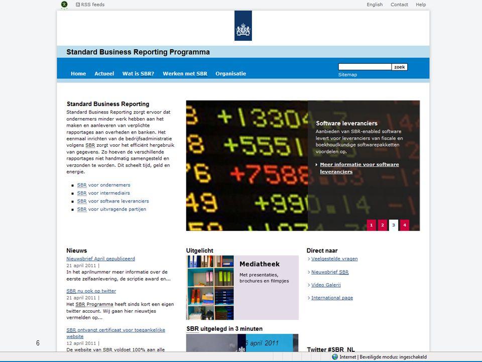 De Business Case voor softwareleveranciers (3) 17 Administratie Interne rapportages Externe rapportages 26 april 2011 Optimale XBRL situatie