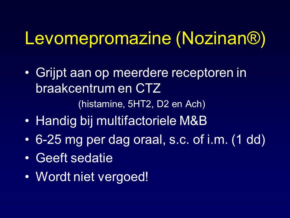 Levomepromazine (Nozinan®) Grijpt aan op meerdere receptoren in braakcentrum en CTZ (histamine, 5HT2, D2 en Ach) Handig bij multifactoriele M&B 6-25 mg per dag oraal, s.c.