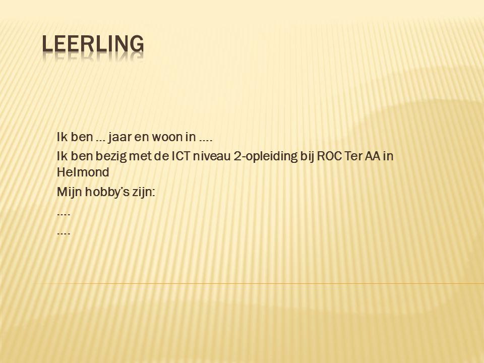 Ik ben … jaar en woon in …. Ik ben bezig met de ICT niveau 2-opleiding bij ROC Ter AA in Helmond Mijn hobby's zijn: ….
