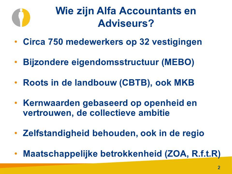 2 Wie zijn Alfa Accountants en Adviseurs? Circa 750 medewerkers op 32 vestigingen Bijzondere eigendomsstructuur (MEBO) Roots in de landbouw (CBTB), oo