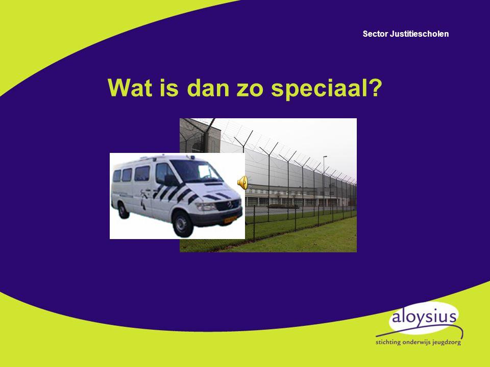 Sector Justitiescholen Wat is dan zo speciaal?