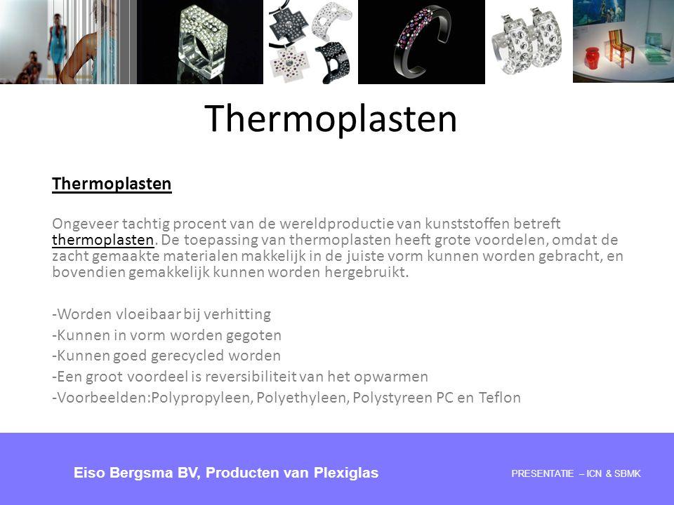 Thermoplasten Ongeveer tachtig procent van de wereldproductie van kunststoffen betreft thermoplasten. De toepassing van thermoplasten heeft grote voor