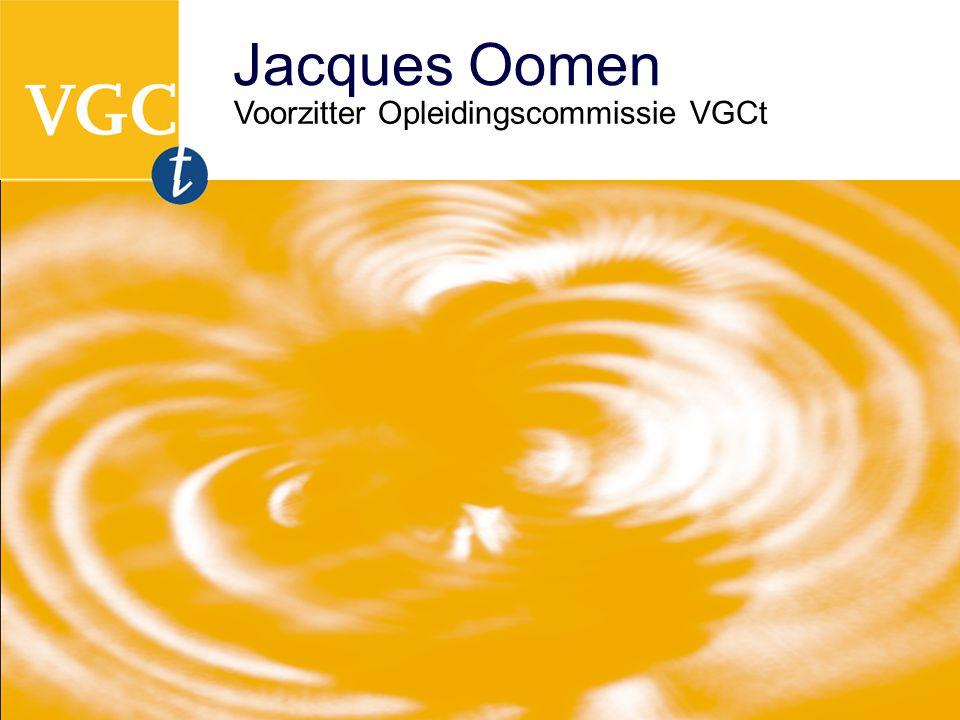 Jacques Oomen Voorzitter Opleidingscommissie VGCt