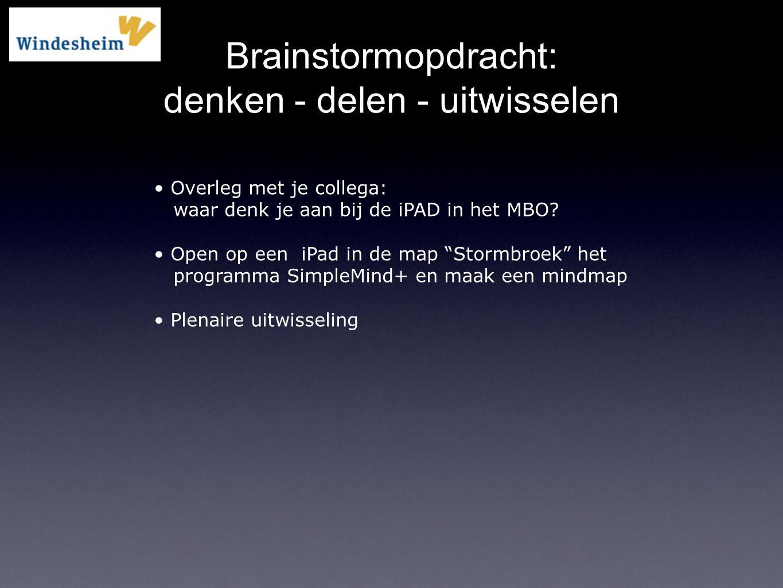 """Brainstormopdracht: denken - delen - uitwisselen Overleg met je collega: waar denk je aan bij de iPAD in het MBO? Open op een iPad in de map """"Stormbro"""