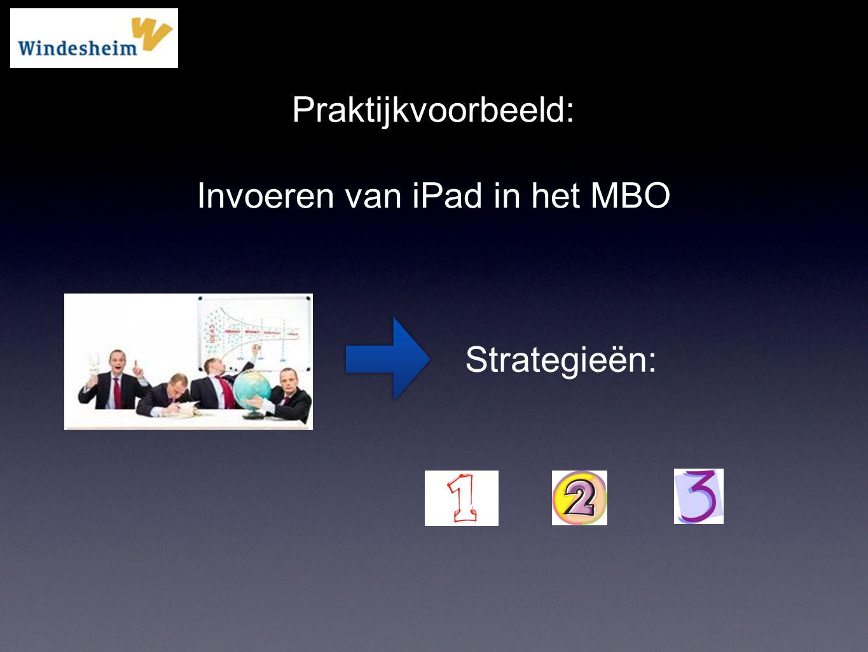 Praktijkvoorbeeld: Invoeren van iPad in het MBO Strategieën:
