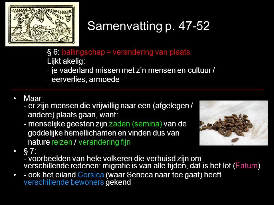 Samenvatting p. 47-52 § 6: ballingschap = verandering van plaats Lijkt akelig: - je vaderland missen met z'n mensen en cultuur / - eerverlies, armoede