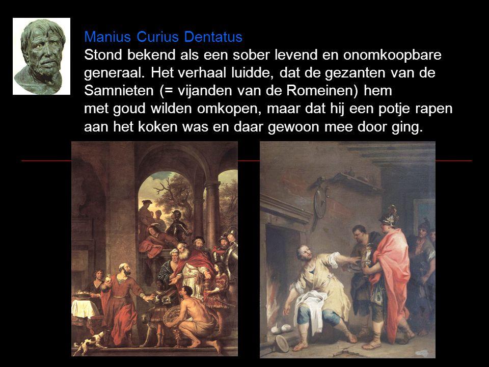 Manius Curius Dentatus Stond bekend als een sober levend en onomkoopbare generaal.