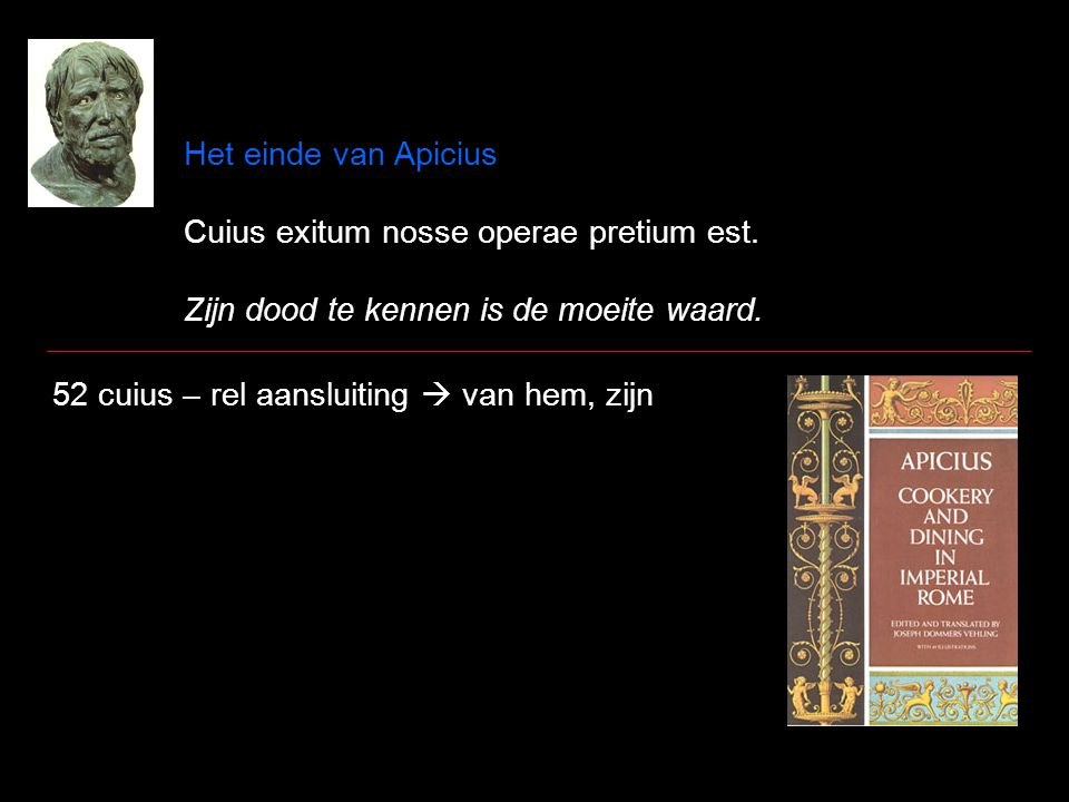 Het einde van Apicius Cuius exitum nosse operae pretium est.