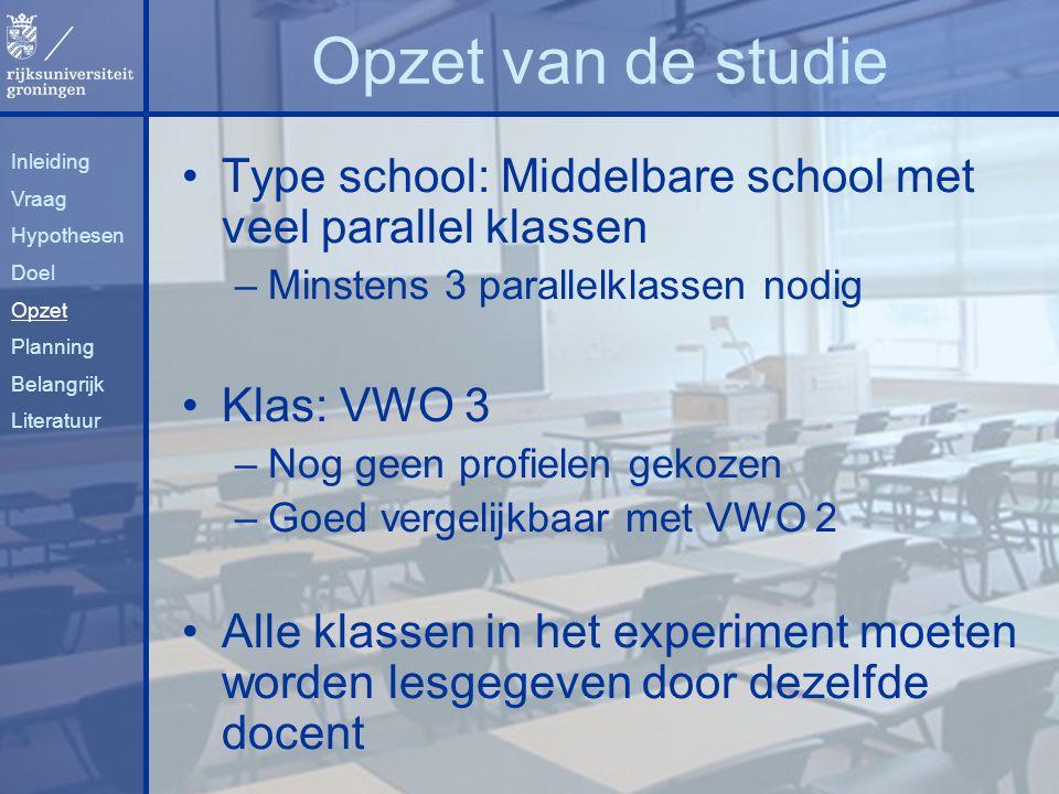 Type school: Middelbare school met veel parallel klassen –Minstens 3 parallelklassen nodig Klas: VWO 3 –Nog geen profielen gekozen –Goed vergelijkbaar