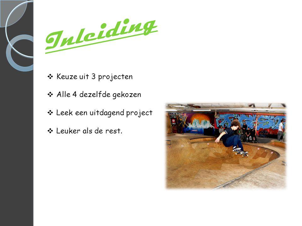 Inleiding  Keuze uit 3 projecten  Alle 4 dezelfde gekozen  Leek een uitdagend project  Leuker als de rest.