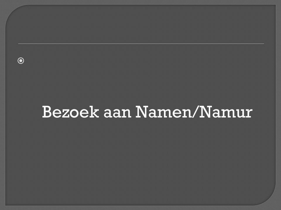  Bezoek aan Namen/Namur