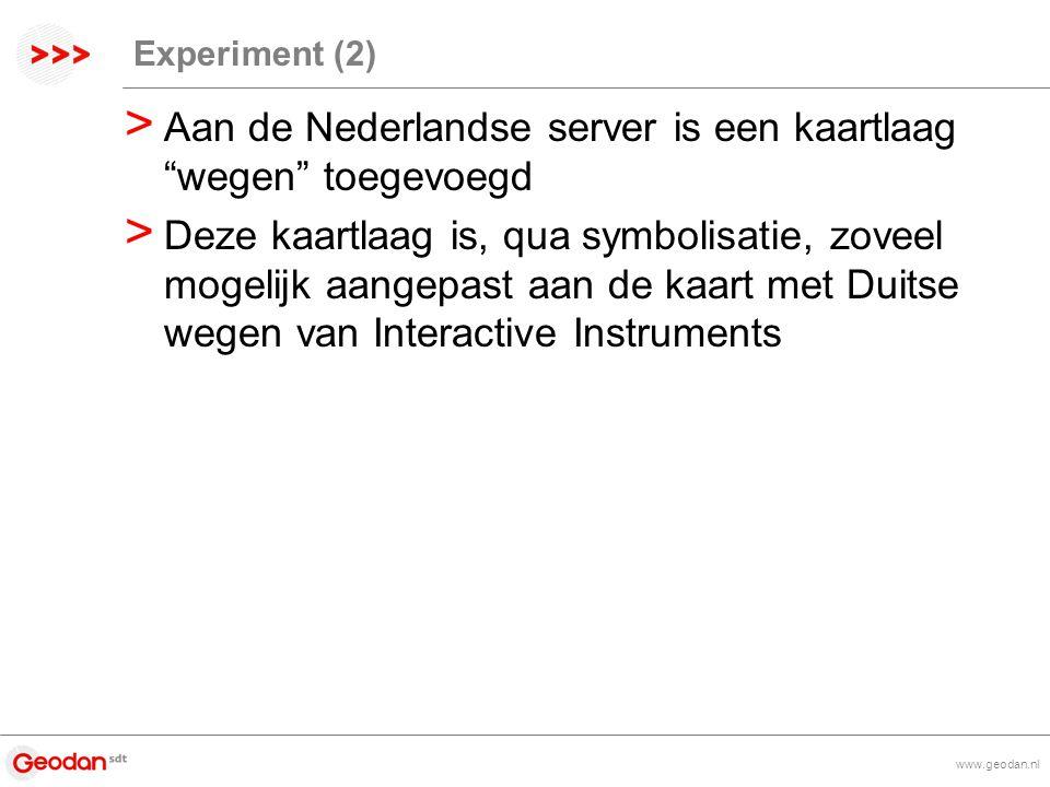 www.geodan.nl Experiment (2) > Aan de Nederlandse server is een kaartlaag wegen toegevoegd > Deze kaartlaag is, qua symbolisatie, zoveel mogelijk aangepast aan de kaart met Duitse wegen van Interactive Instruments