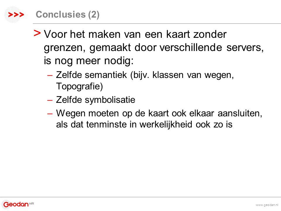 www.geodan.nl Conclusies (2) > Voor het maken van een kaart zonder grenzen, gemaakt door verschillende servers, is nog meer nodig: –Zelfde semantiek (bijv.