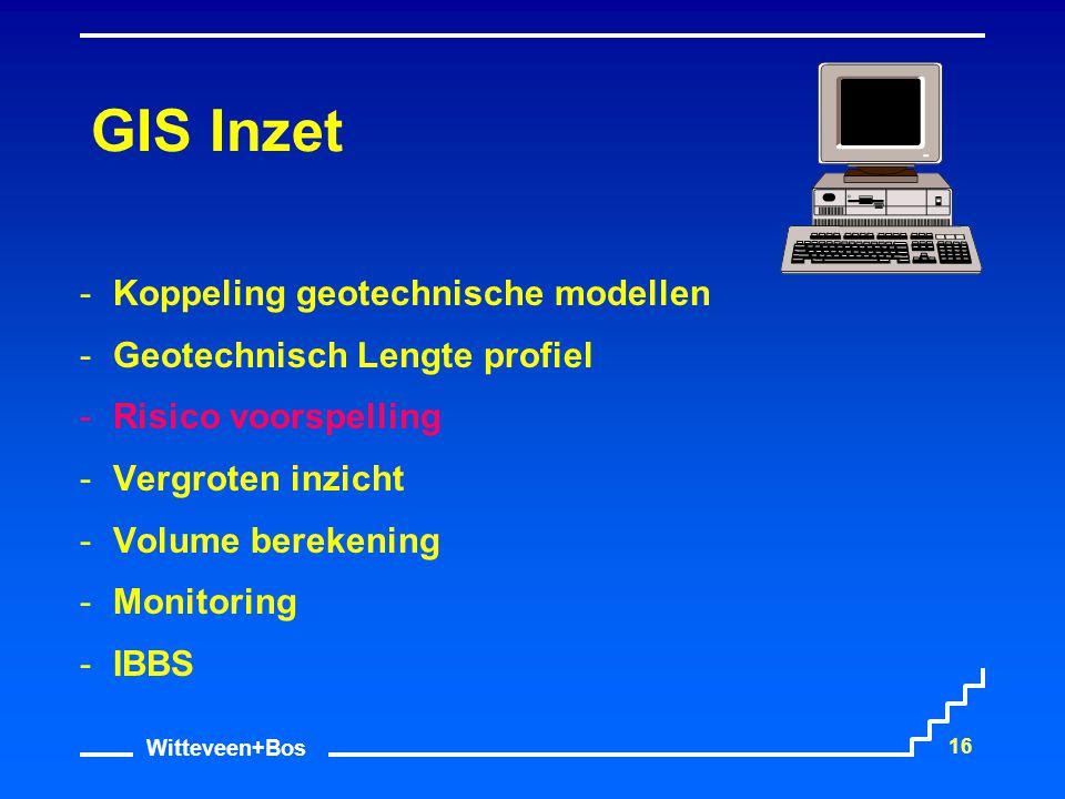 Witteveen+Bos 16 GIS Inzet Koppeling geotechnische modellen Geotechnisch Lengte profiel Risico voorspelling Vergroten inzicht Volume berekening 