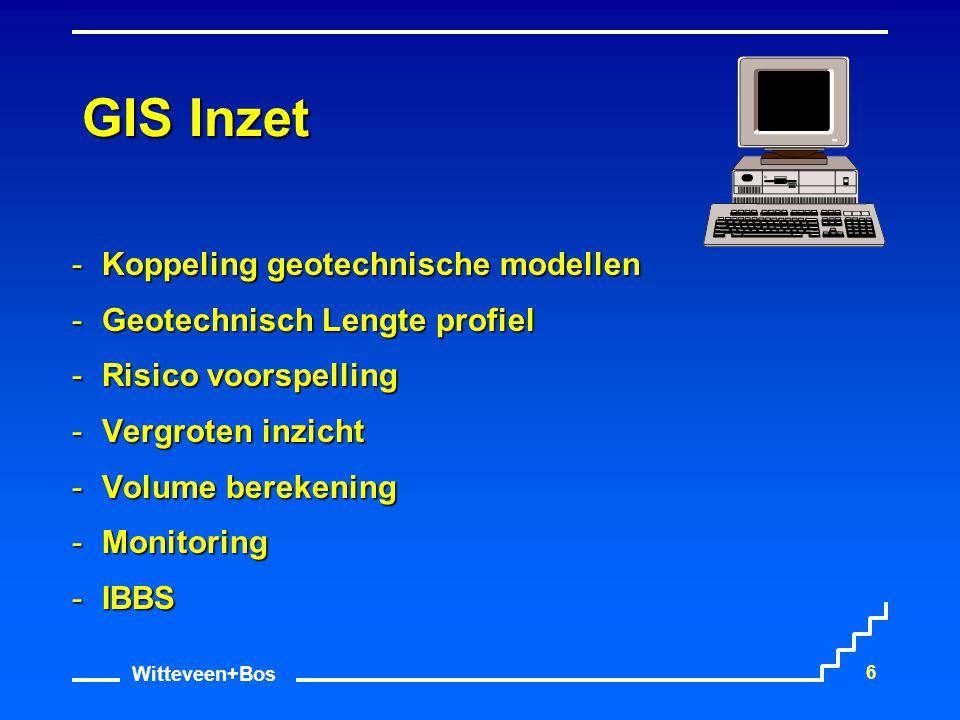 Witteveen+Bos 7 GIS Inzet Koppeling geotechnische modellen Geotechnisch Lengte profiel Risico voorspelling Vergroten inzicht Volume berekening Monitoring IBBS