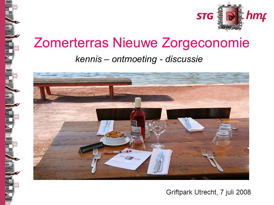 Zomerterras Nieuwe Zorgeconomie kennis – ontmoeting - discussie Griftpark Utrecht, 7 juli 2008