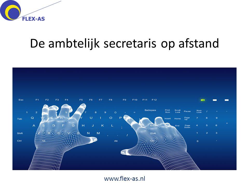 De ambtelijk secretaris op afstand www.flex-as.nl