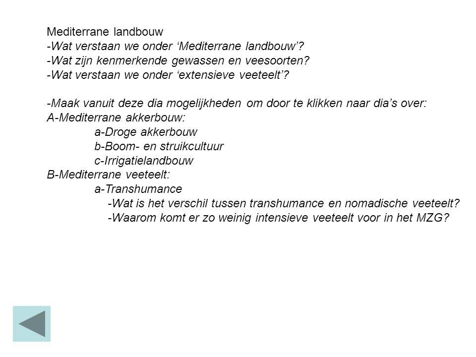 Mediterrane landbouw -Wat verstaan we onder 'Mediterrane landbouw'.