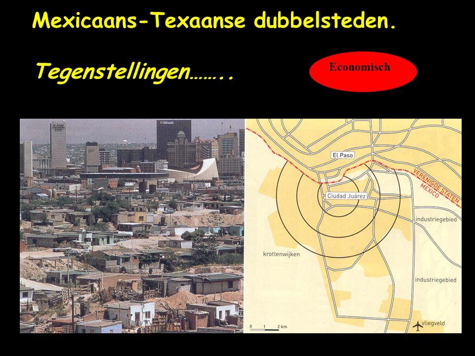 Mexicaans-Texaanse dubbelsteden. Tegenstellingen…….. Economisch