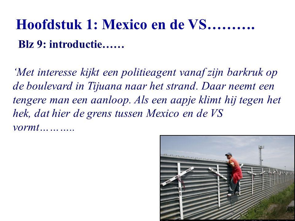 Hoofdstuk 1: Mexico en de VS………. Blz 9: introductie…… 'Met interesse kijkt een politieagent vanaf zijn barkruk op de boulevard in Tijuana naar het str