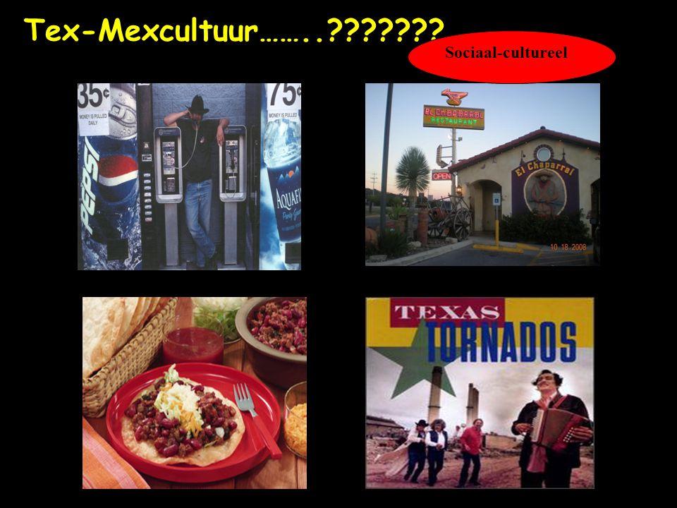 Tex-Mexcultuur……..??????? Sociaal-cultureel